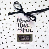 Philly & Brit 'I Love Your Face' Mini Scratch Card Gift / Gift Tag