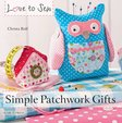 sewing-simple patchwork gifts love to sew