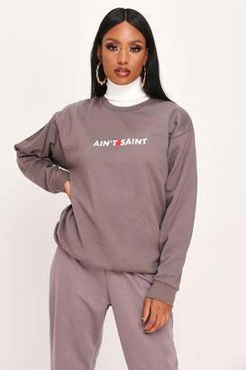 I SAW IT FIRST Charcoal Aint A Saint Oversized Crew Neck Sweatshirt