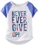 "Osh Kosh Girls 4-8 Never Ever Give Up"" Raglan Short Sleeve Active Tee"