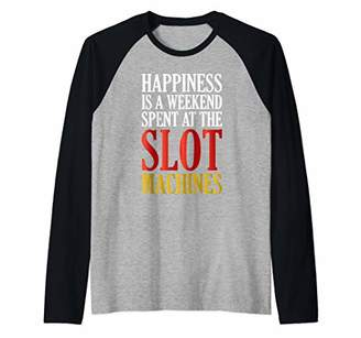 Happiness Is a Weekend Spent at the Slot Machines Gifts Raglan Baseball Tee