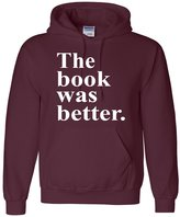 Go All Out Screenprinting Adult The Book Was Better Funny Book Reading Lovers Sweatshirt Hoodie