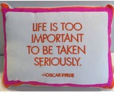 The Well Appointed House 'Life is Too Important to Be Taken Seriously' Decorative Pillow - IN STOCK IN OUR GREENWICH STORE FOR QUICK SHIPPING