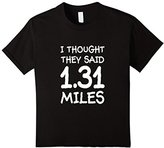Kids I Thought They Said 1.31 Miles T-Shirt 10