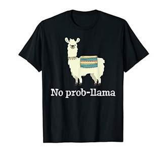 No Prob Llama - Funny Llama Alpaca Lover T-Shirt Gift Tshirt