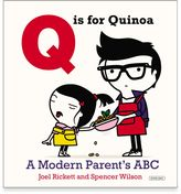 "Bed Bath & Beyond ""Q is for Quinoa: A Modern Parent's ABC"" by Joel Rickett"
