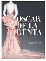Rizzoli Oscar de la Renta: His Legendary World of Style