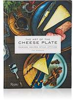 Rizzoli The Art Of The Cheese Plate: Pairings, Recipes, Style, Attitude