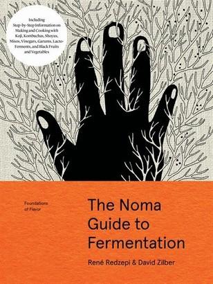 René Redzepi The Noma Guide To Fermentation: Including Koji, Kombuchas, Shoyus, Misos, Vinegars, Garums, Lacto-f...