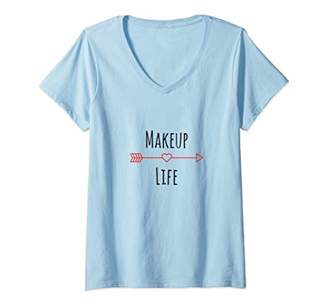 Womens Makeup life V-Neck T-Shirt