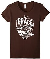 Women's It's A Grace Thing You Wouldn't Understand T-Shirt Small