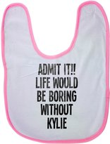 Fotomax baby bib with ADMIT IT!! LIFE WOULD BE BORING WITHOUT KYLIE