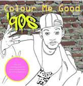 I Love Mel Colour Me Good '90s Coloring Book