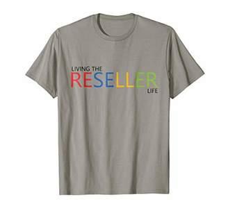 Living the Reseller Life Shirt