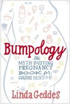 Bed Bath & Beyond Bumpology: The Myth-Busting Pregnancy Book for Curious Parents-To-Be