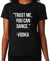 Meow Trust Me You Can Dance Vodka Women T-shirt Tee