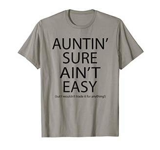 Funny Auntin' Sure Ain't Easy T-Shirt Women Gift Tee Aunt