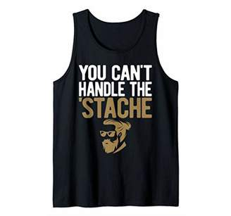 Mens You Can't Handle the 'Stache Funny Men's Mustache Gift Tank Top