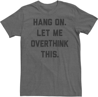 Fifth Sun Men's Let Me Overthink This Tee