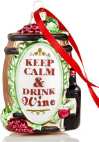 Holiday Lane Glass Keep Calm and Dink Wine Ornament, Created for Macy's