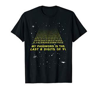 Pi My Password Is The Last 8 Digits of Day Funny Math Space T-Shirt
