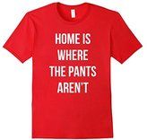 Kids Home Is Where The Pants Aren't T-shirt 4