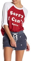 Wildfox Couture Sorry I Can&t Raglan Tee