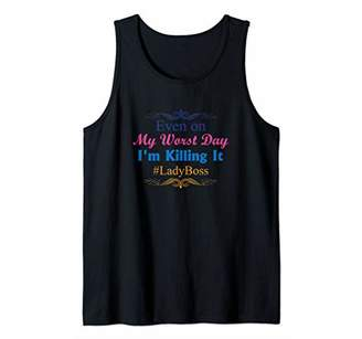 Even on My Worst Day I'm Killing It Lady Boss Funny Tank Top