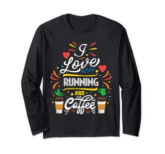 Running And Coffee Shirt I Love RUNNING And Coffee Facts Long Sleeve T-Shirt