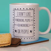 Parkins Interiors I Don't Like Morning People Ceramic Mug