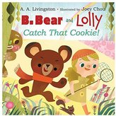 Harper Collins B. Bear and Lolly: Catch That Cookie! - Hardcover