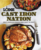 Lodge Cast Iron Nation: Great American Cooking from Coast to Coast Cookbook