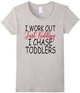 Men's I Work Out Just Kidding I Chase Toddlers T-Shirt XL
