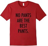 Men's No Pants Are The Best Pants Tee Shirt Medium