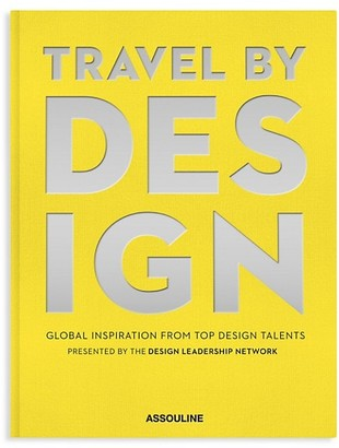 Assouline Travel By Design: Global Inspiration From Top Design Talents