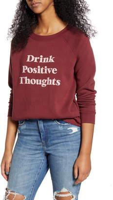 Project Social T Drink Positive Thoughts Fleece Sweatshirt