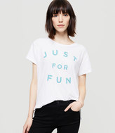 LOFT Sundry Just For Fun Tee