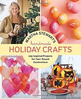 Random House Martha Stewart's Handmade Holiday Crafts: 225 Inspired Projects for Year-Round Celebrations
