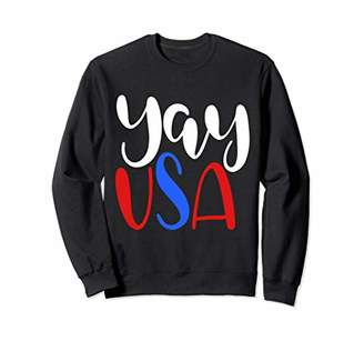 Women's 4th Of July Memorial Day Independence Day Yay USA Sweatshirt