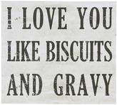 Love You Like Biscuits and Gravy Wall Art