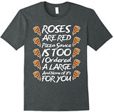 Roses Are Pizza Sauce Is Too Funny Pizza T-Shirt