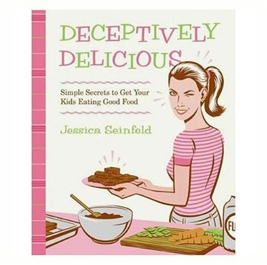 Cookbook - Deceptively Delicious by Jessica Seinfeld
