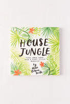 Urban Outfitters House Jungle: Turn Your Home into a Plant-Filled Paradise! By Annie Dornan-Smith