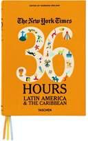 Taschen NYT: 36 HOURS LATIN AMERICA & THE CARIB.