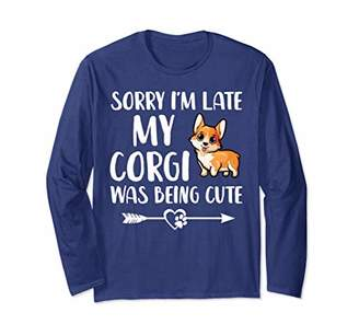 Corgi Sorry I'm Late My Was Being Cute Funny Long Sleeve T-Shirt