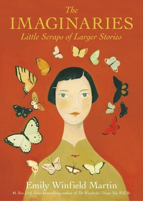 Emily Winfield Martin The Imaginaries: Little Scraps Of Larger Stories