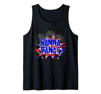 Wanna Bang Funny Fourth of July or New Years Fireworks Pun Tank Top