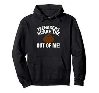 Teenagers Scare The Poop Out Of Me Funny Old People Humor Pullover Hoodie