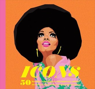 MONICA Ahanonu Icons: 50 Heroines Who Shaped Contemporary Culture (inspirational Book About Strong Women, Empoweri...