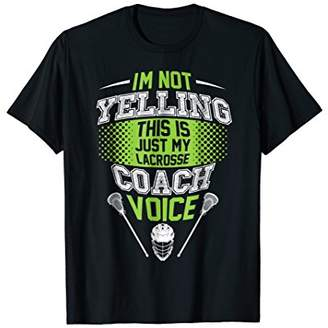 LaCrosse I'm Not Yelling This Is Just My Coach Voice T-Shirt